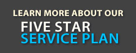 Learn More About Our Five Star Sevice Plan